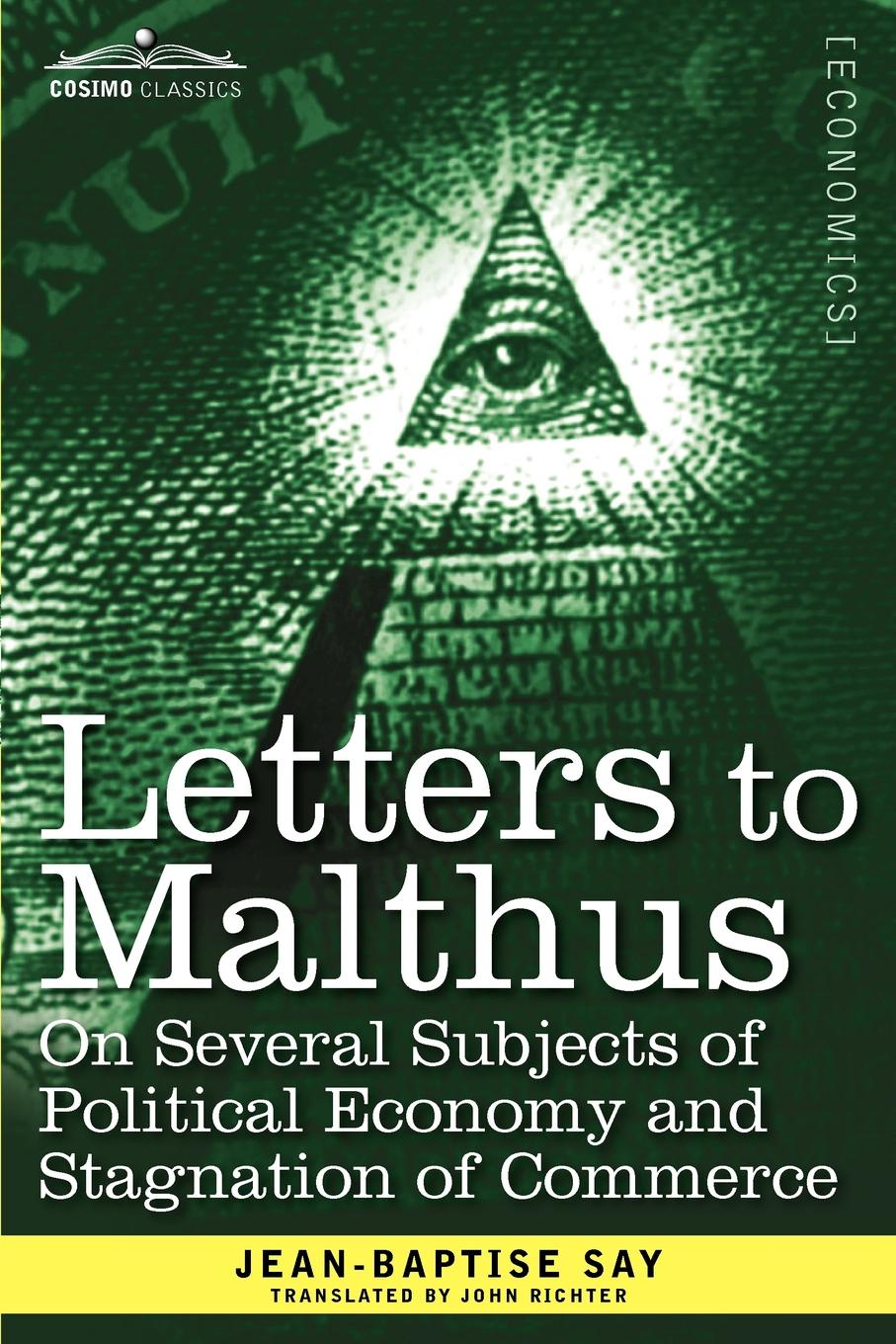 Jean-Baptise Say Letters to Malthus on Several Subjects of Political Economy and Stagnation of Commerce anne dutton s letters on spiritual subjects