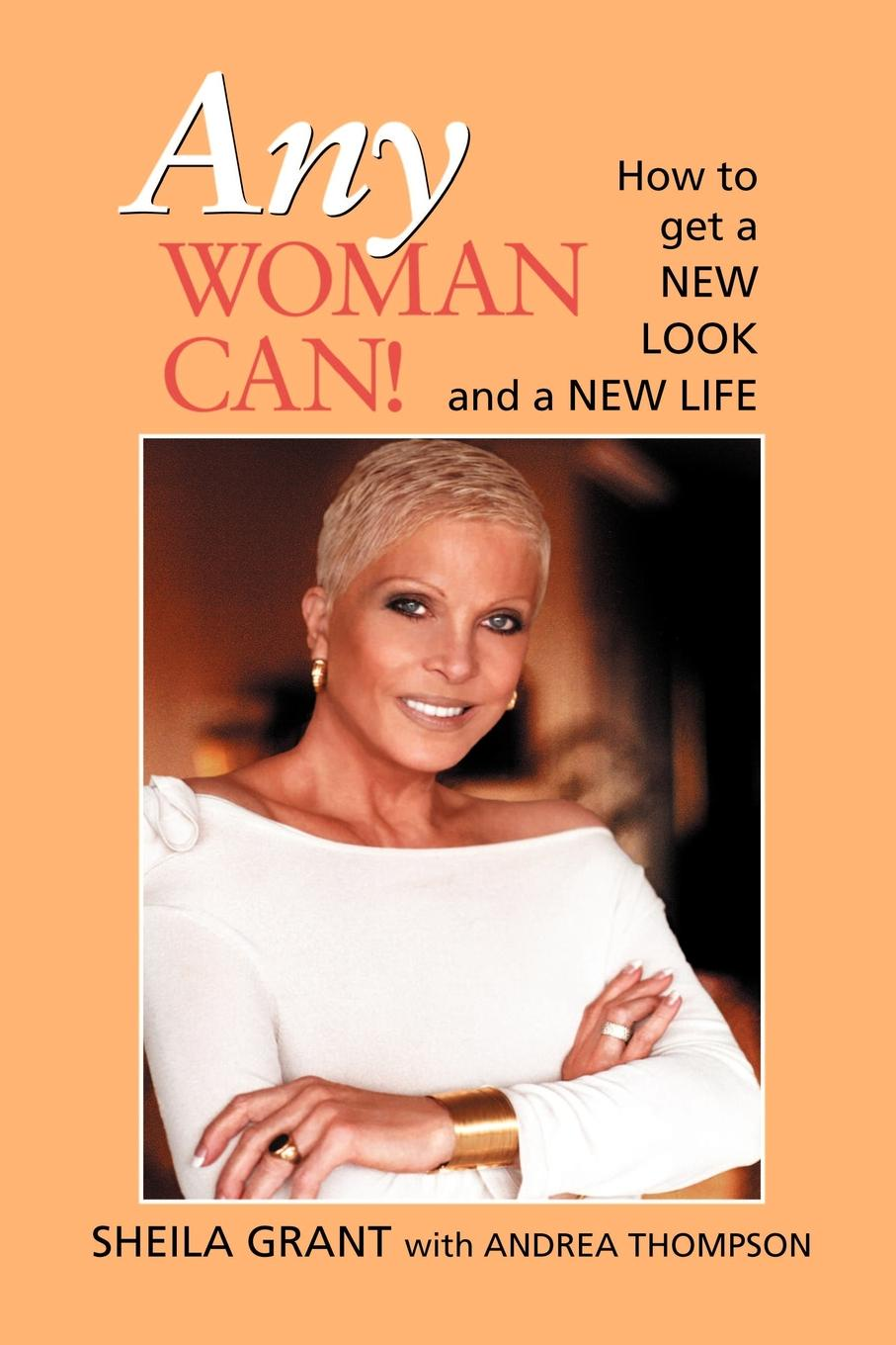 Sheila Grant Any Woman Can! can t wait to get to heaven