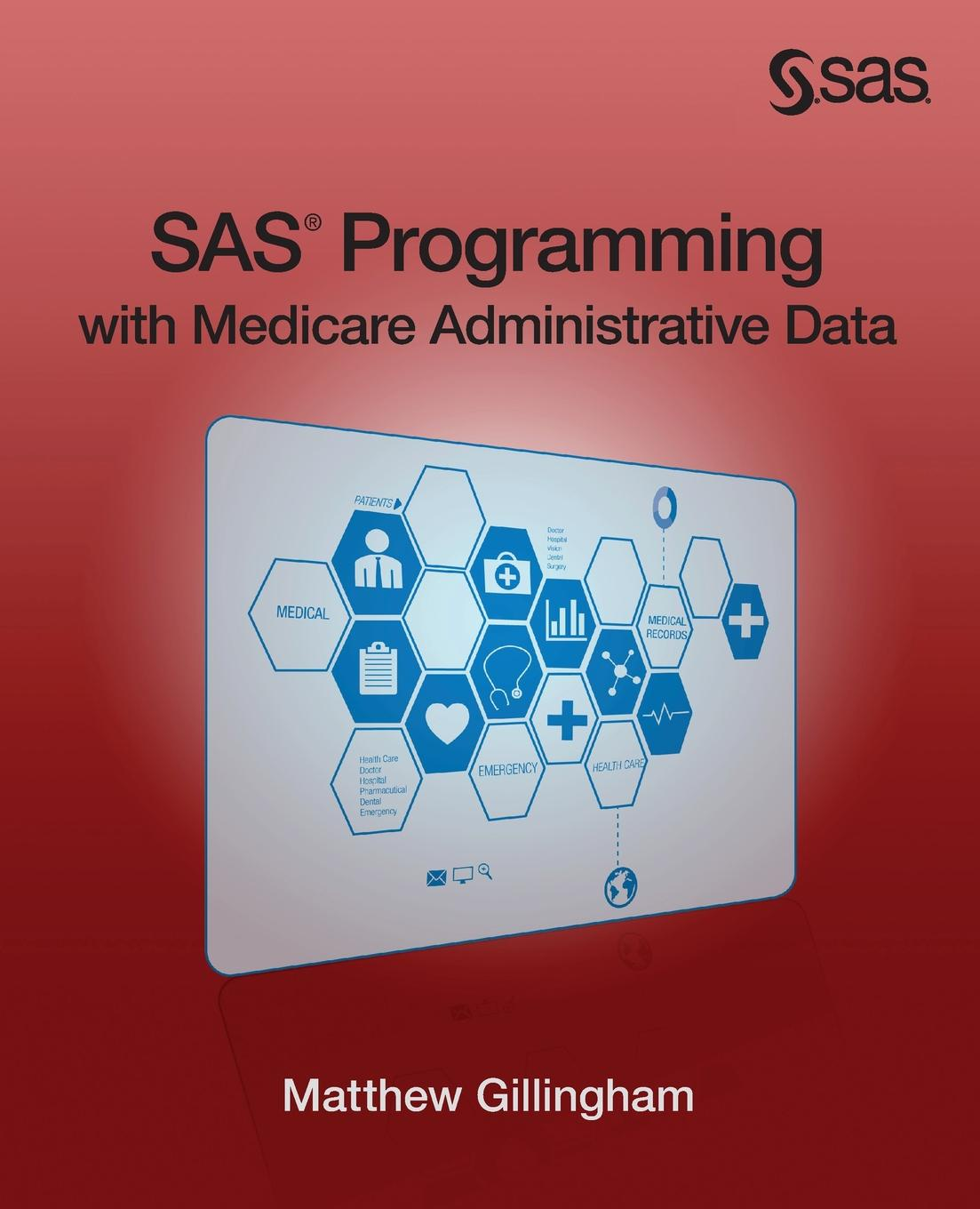 Matthew Gillingham SAS Programming with Medicare Administrative Data java for novice programmers