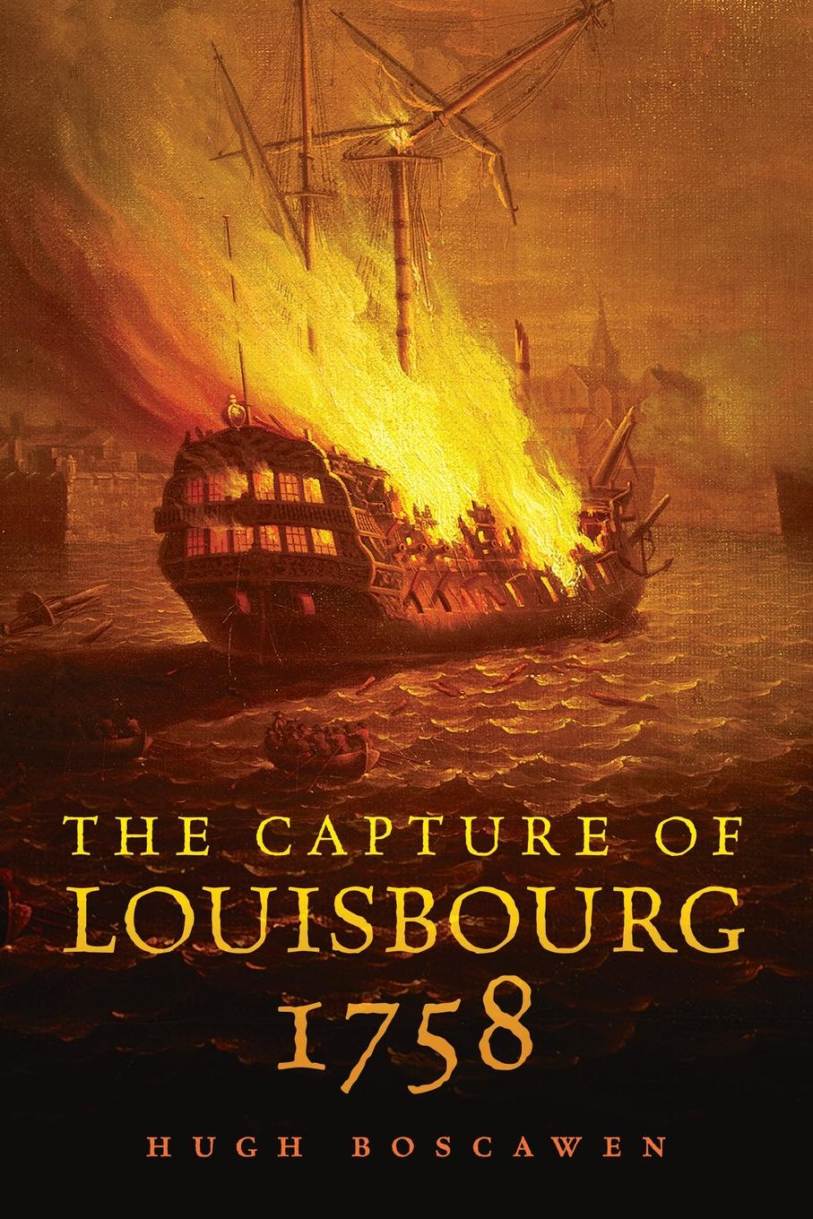 Hugh Boscawen The Capture of Louisbourg, 1758 alcott william andrus forty years in the wilderness of pills and powders