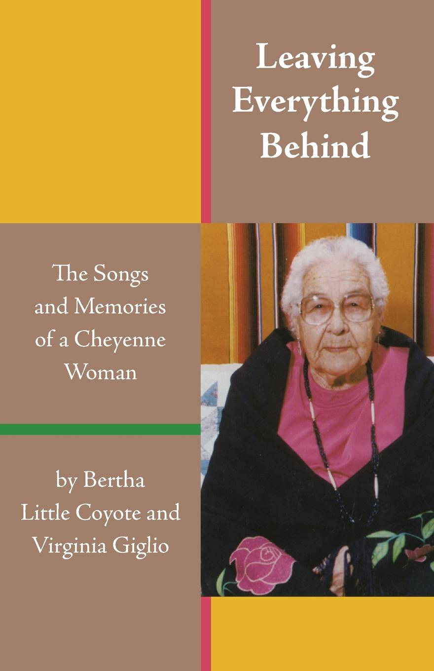 Bertha Little Coyote, Virginia Giglio Leaving Everything Behind. The Songs and Memories of a Cheyenne Woman брюки cheyenne
