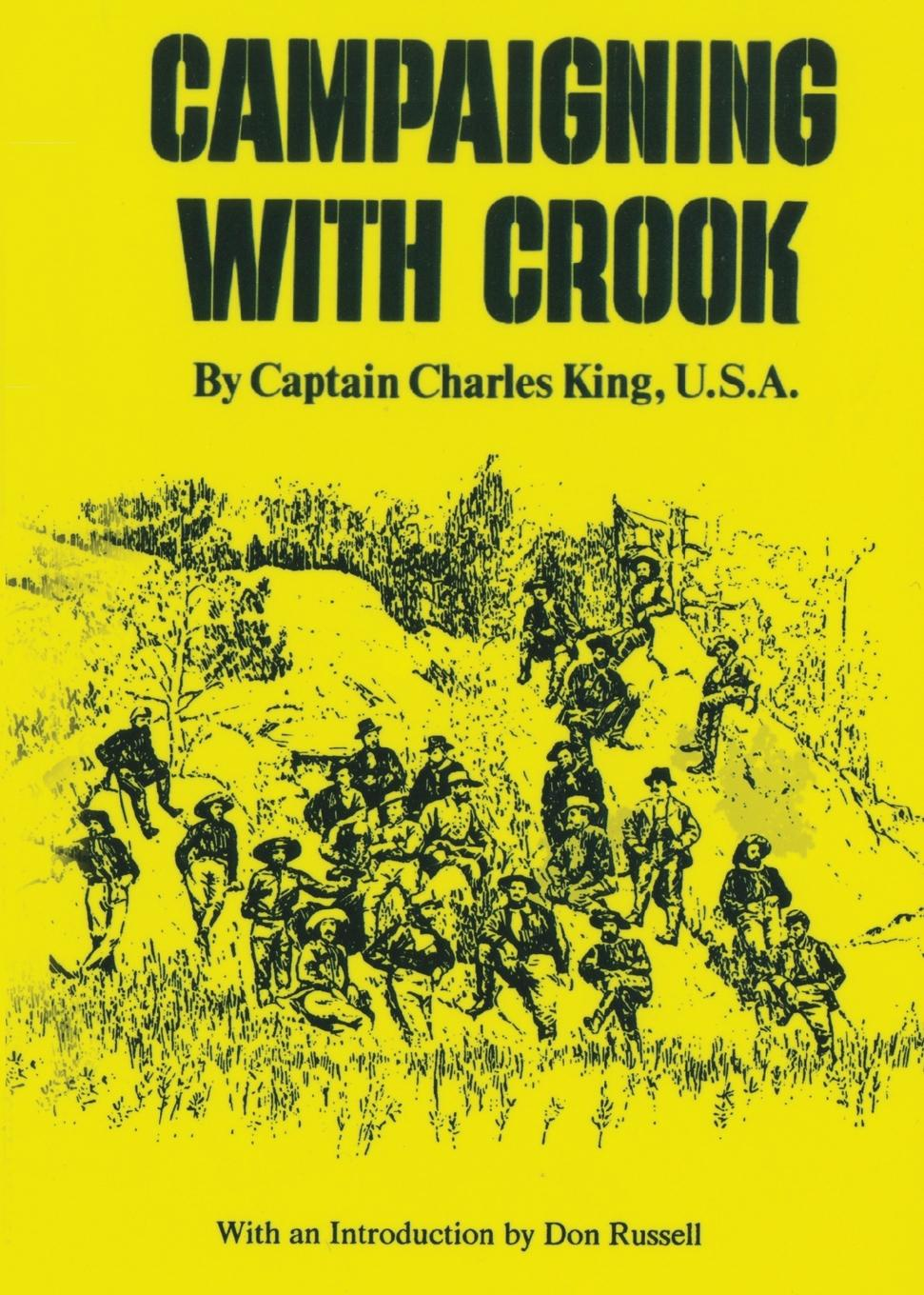 Charles King Campaigning with Crook charles king campaigning with crook the war against the sioux 1876