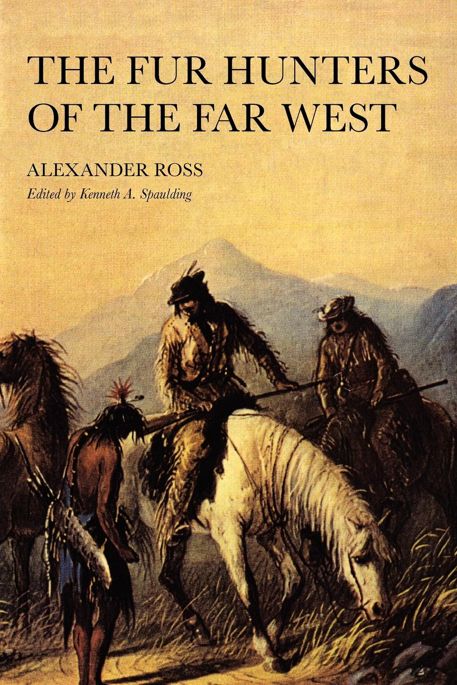 Alexander Ross The Fur Hunters of the Far West charles richard tuttle the centennial northwest an illustrated history of the northwest being a full and complete civil political and military history of this great section of the united states from its earliest settlement to the present time