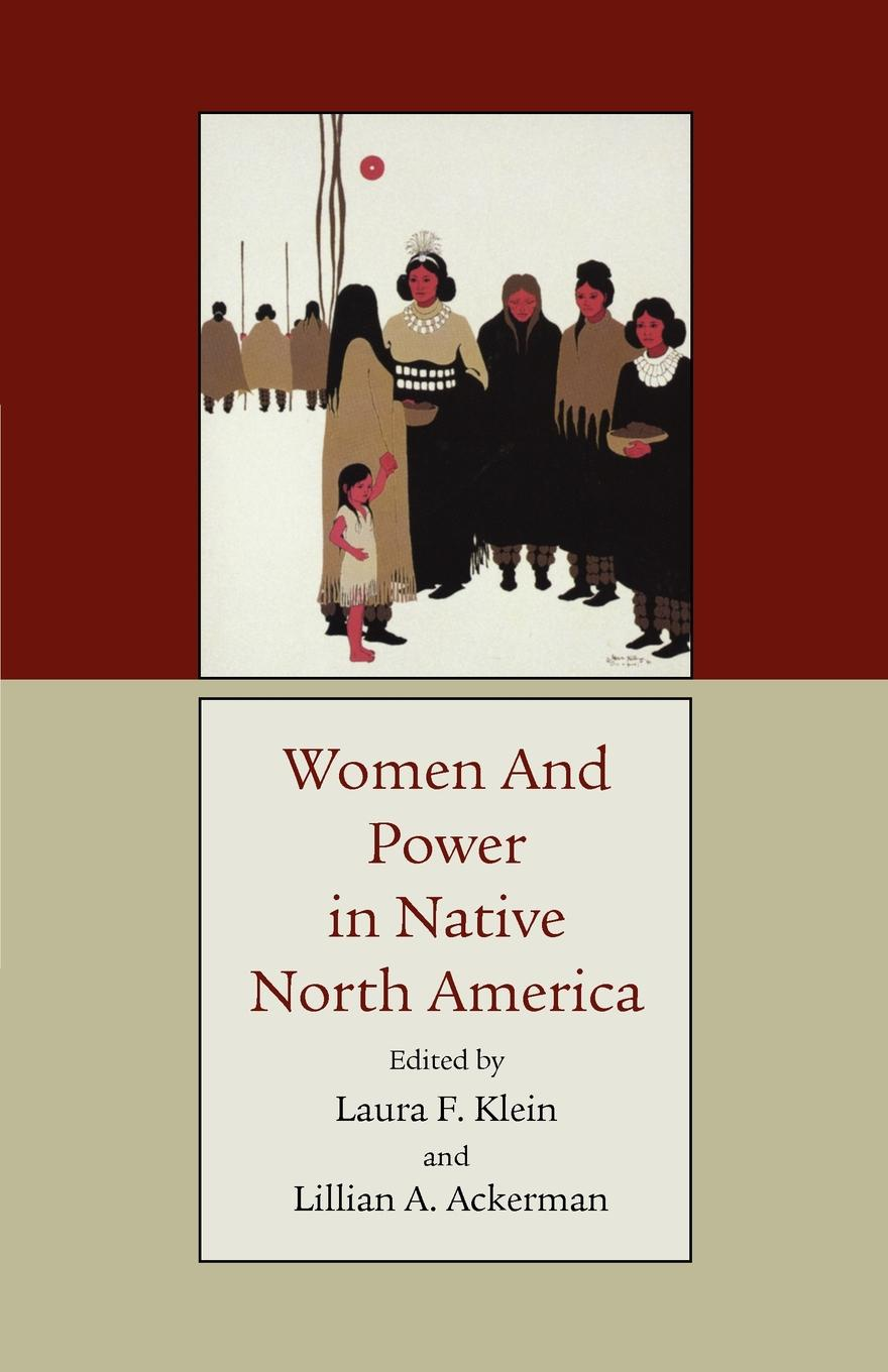 Women and Power in Native North America at the back of the north wind