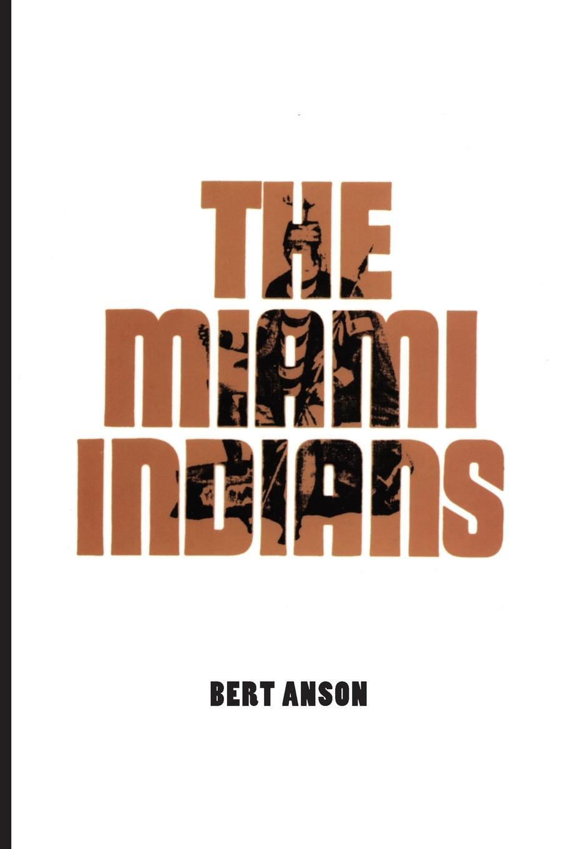 Bert Anson The Miami Indians цена