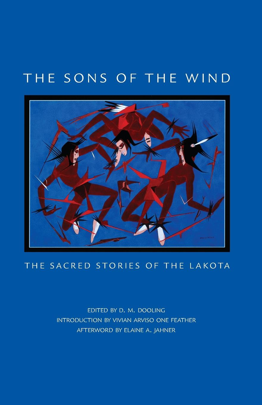 The Sons of the Wind. The Sacred Stories of the Lakota цены