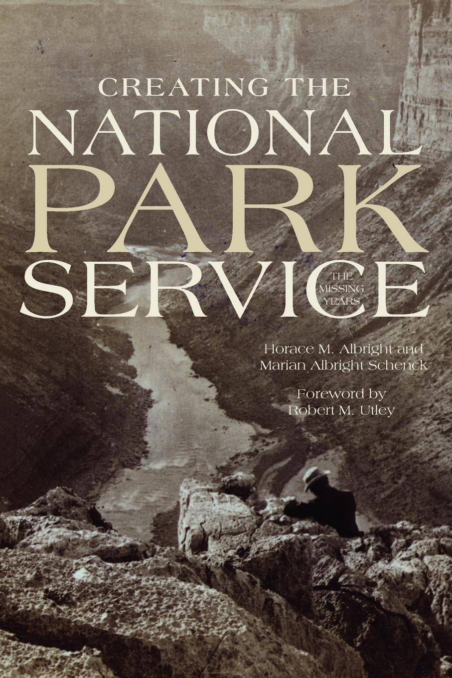 Horace M. Albright, Marian Albright Schenck Creating the National Park Service. The Missing Years richard albright death of the chesapeake a history of the military s role in polluting the bay