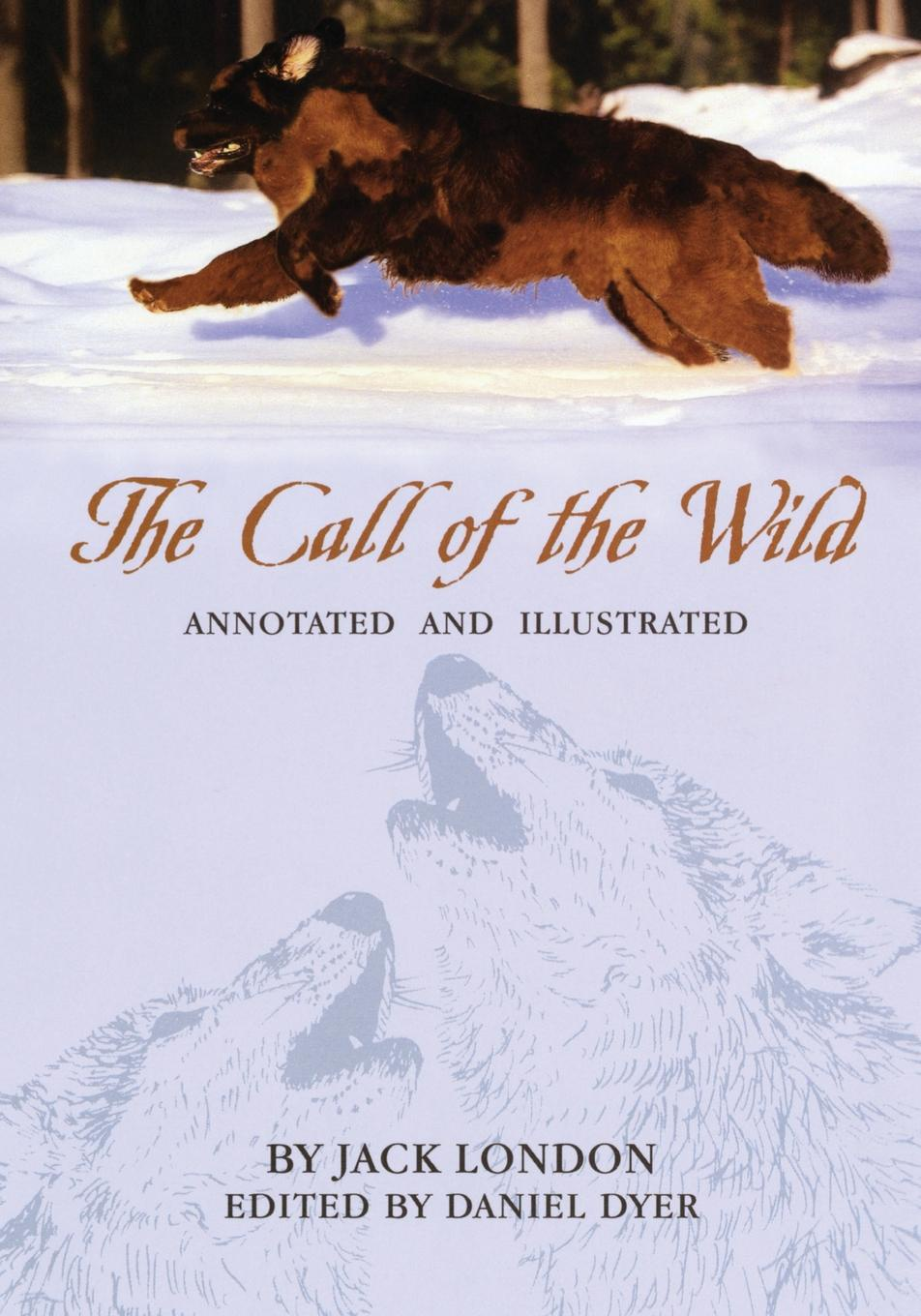 Jack London The Call of the Wild. Annotated and Illustrated jack london the call of the wild annotated and illustrated