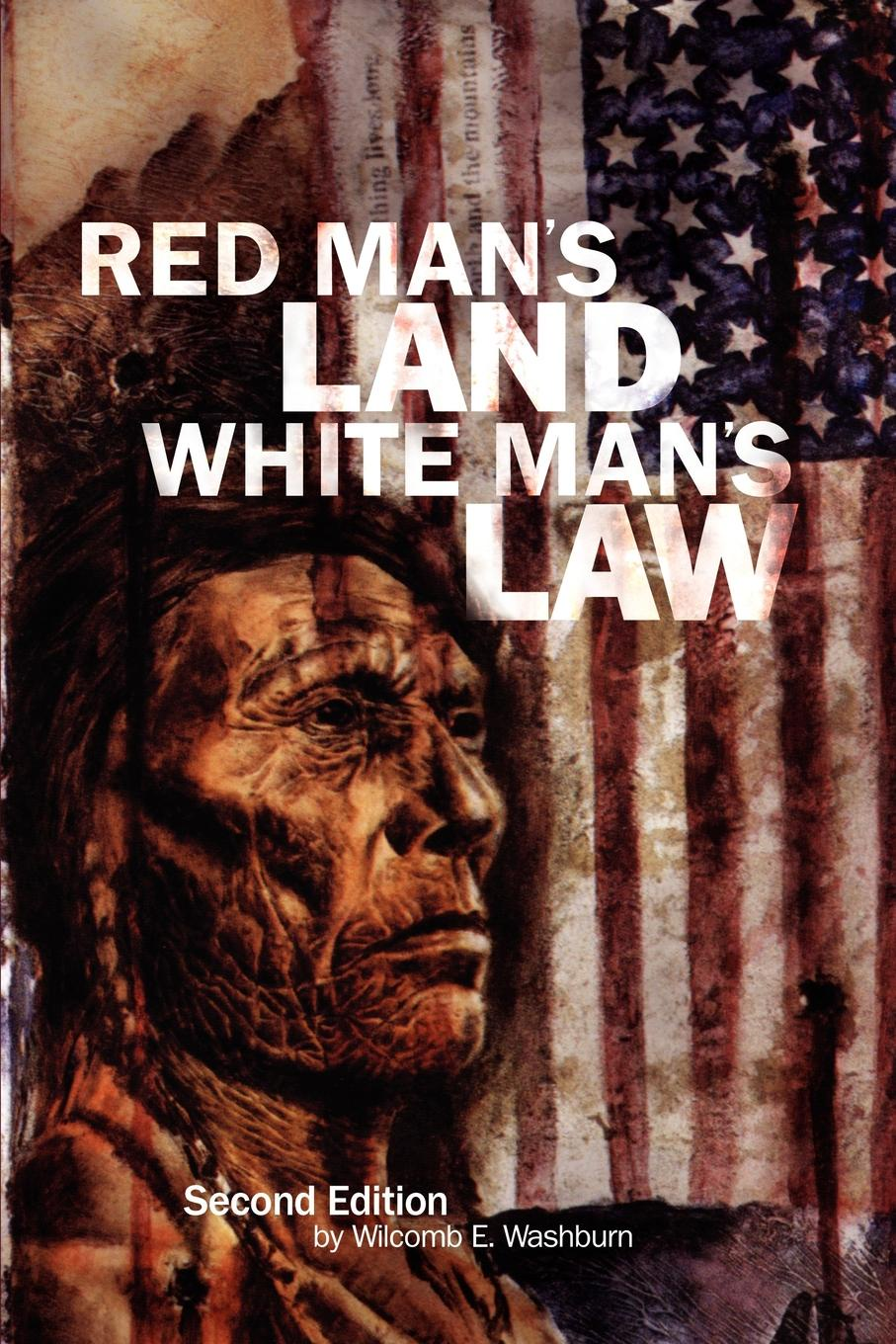 Wilcomb E. Washburn Red Man's Land White Man's Law. Past and Present Status of the American Indian waheeda rana sino indian relations a paradigm shift