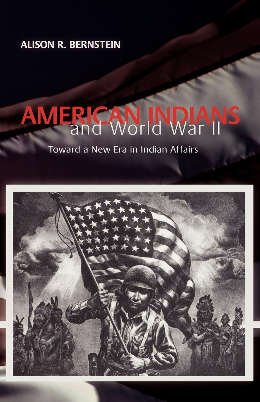 Alison R Bernstein American Indians and World War II. Toward a New Era in Indian Affairs richard j thompson jr crystal clear the struggle for reliable communications technology in world war ii