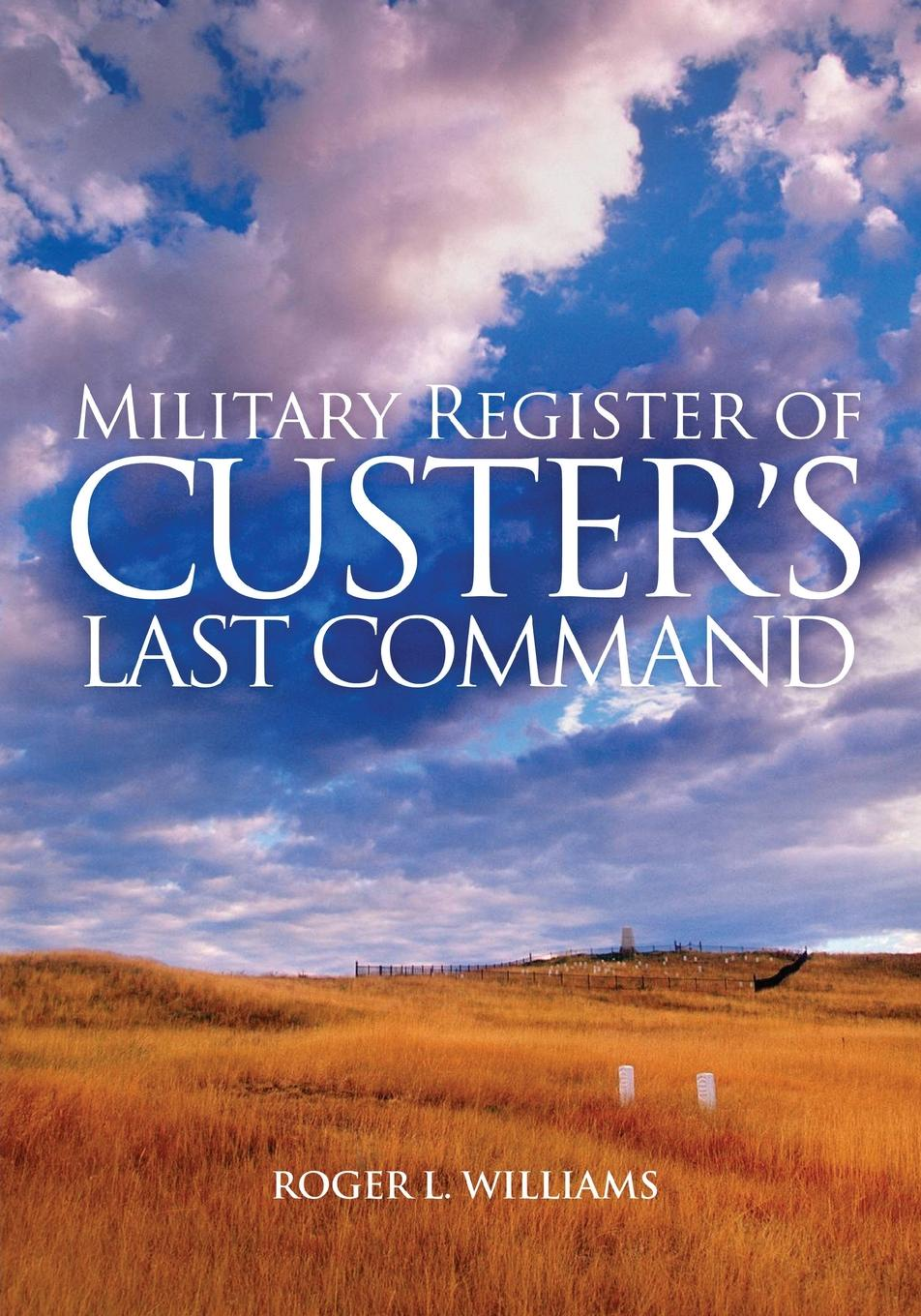 Roger L. Williams Military Register of Custer's Last Command t l williams the last caliph