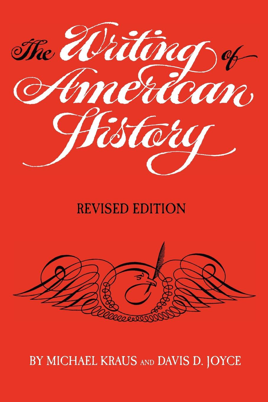 Michael Kraus, Davis D. Joyce The Writing of American History, Revised Edition