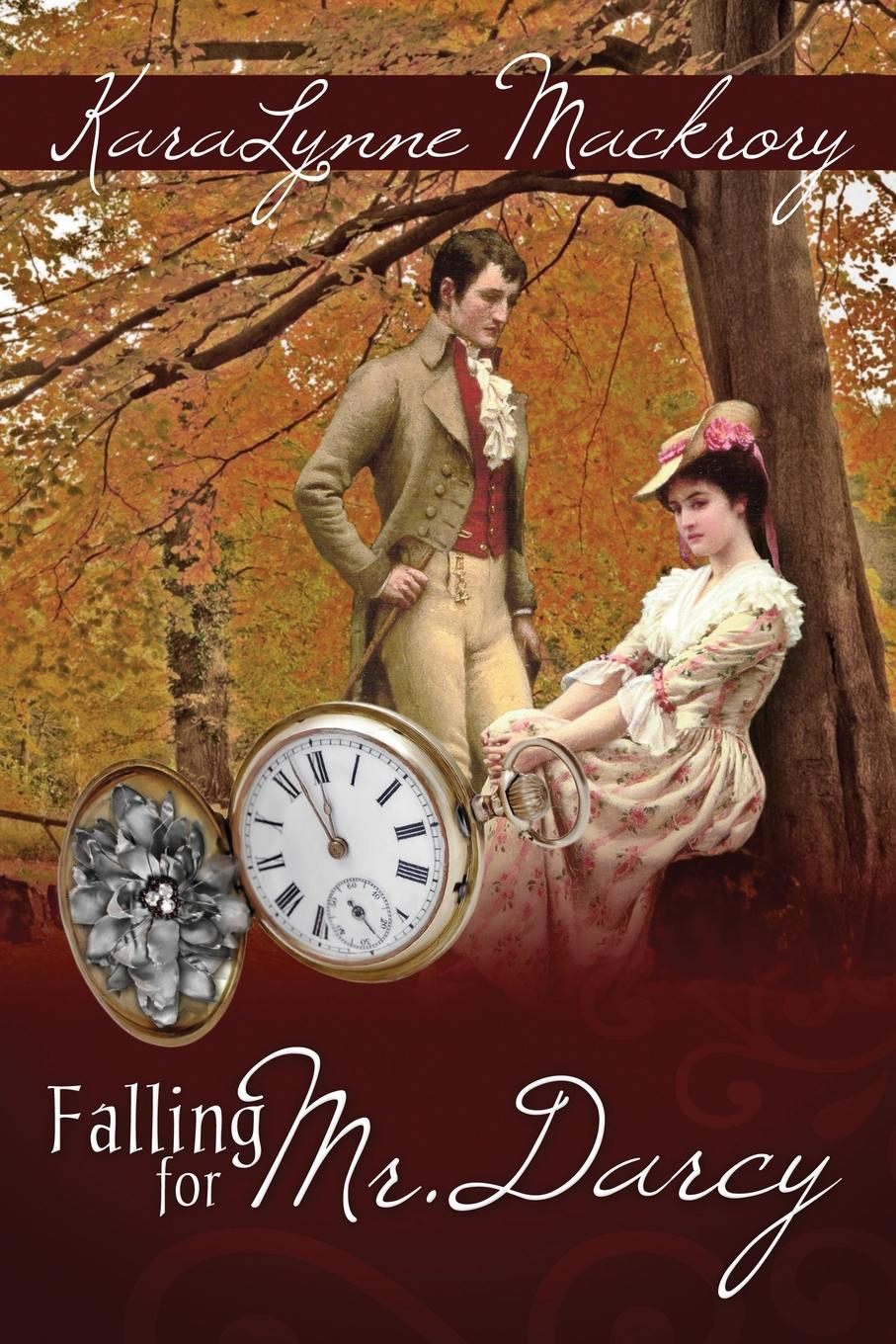 Karalynne Mackrory Falling for Mr. Darcy lilian darcy her sister s child