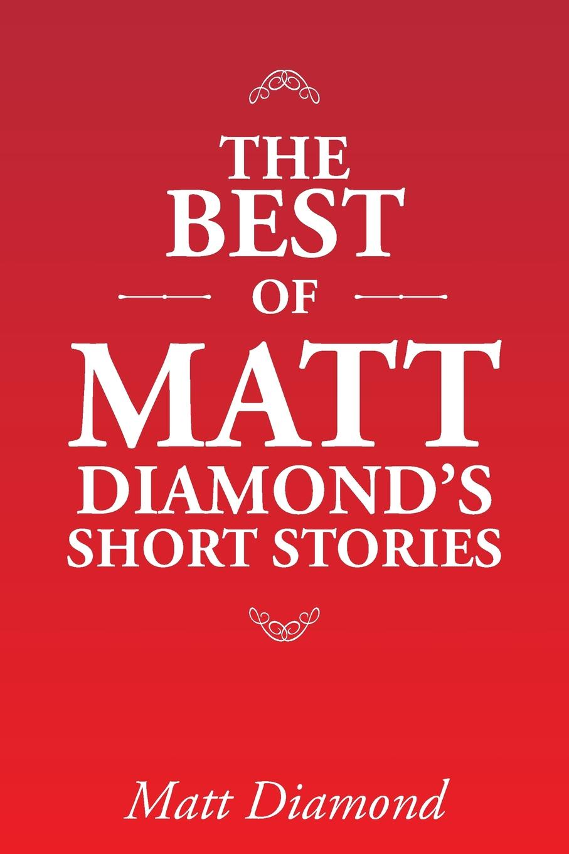 Matt Diamond The Best of Matt Diamond's Short Stories becky white shelter from the storm