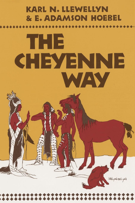 Karl N. Llewellyn, E. Adamson Hoebel The Cheyenne Way брюки cheyenne