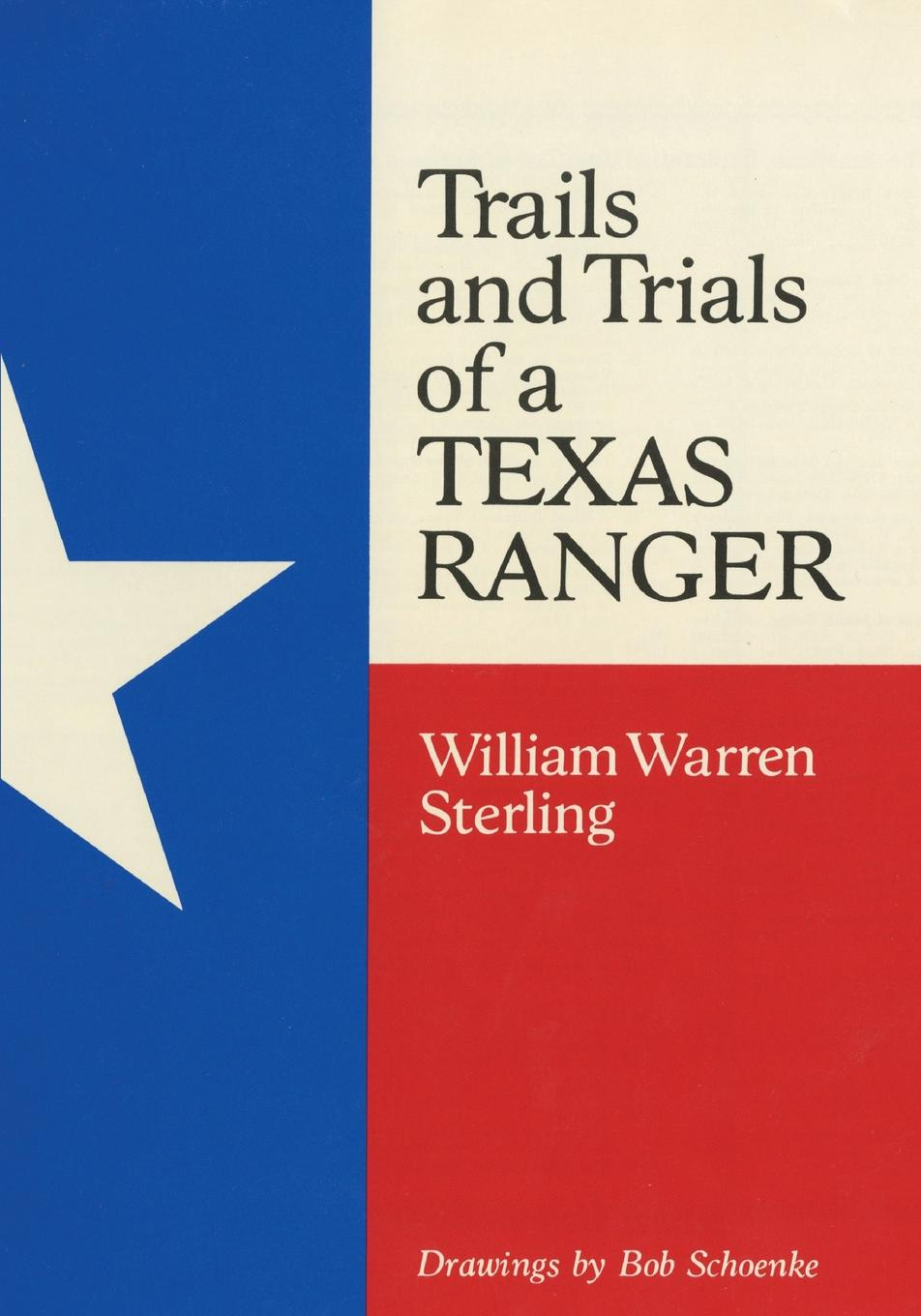 William W. Sterling Trails and Trials of a Texas Ranger carol finch texas ranger runaway heiress