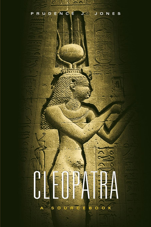 Prudence J. Jones Cleopatra. A Sourcebook ковер cleopatra флора 46 d