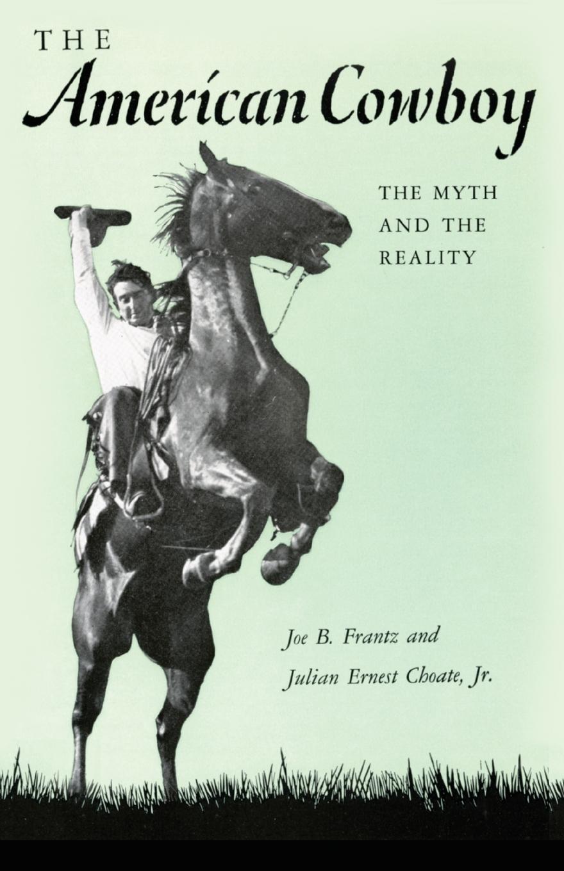 Joe B Frantz American Cowboy. The Myth and the Reality functional brain asymmetry myth and reality