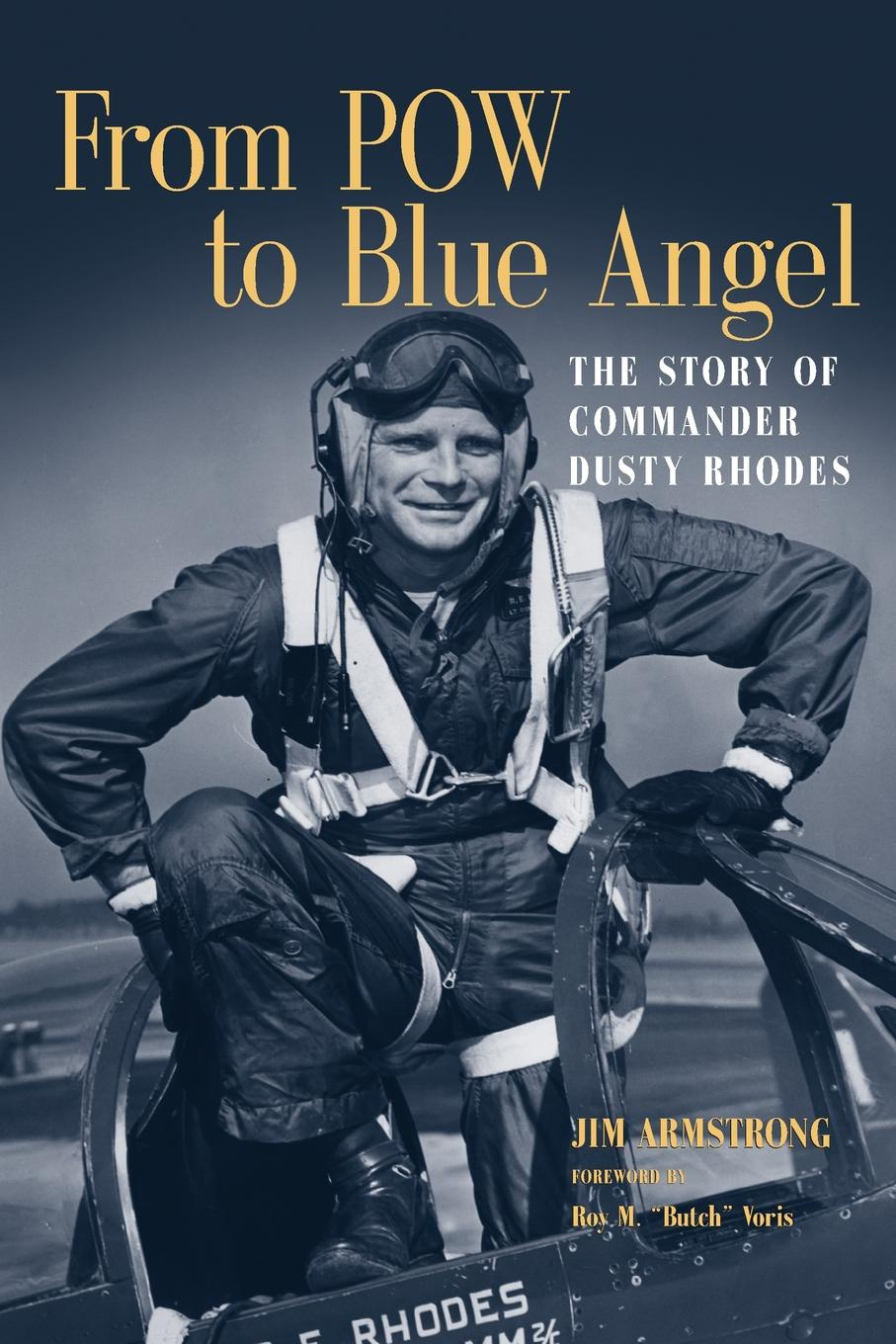 цена Jim Armstrong From POW to Blue Angel. The Story of Commander Dusty Rhodes онлайн в 2017 году