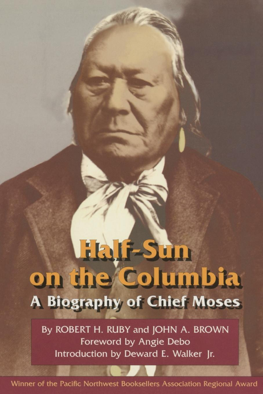 Robert H. Ruby, John A. Brown Half-Sun on the Columbia. A Biography of Chief Moses isaiah trunk robert moses shapiro lodz ghetto a history