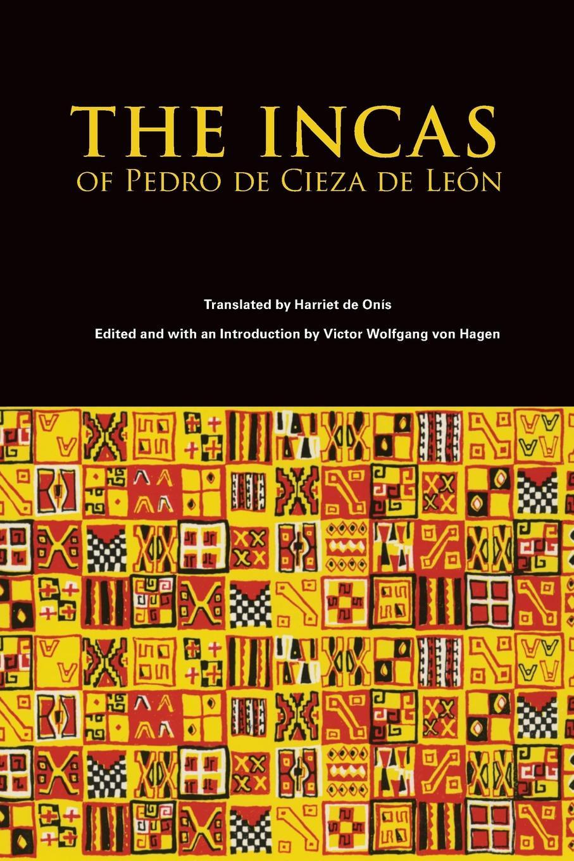 Pedro Cieza de Leon, Harriet Onis The Incas of Cieza de Leon все цены
