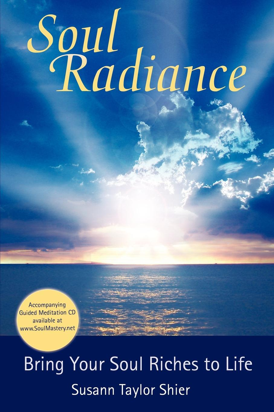 Susann Taylor Shier Soul Radiance Bring Your Soul Riches to Life