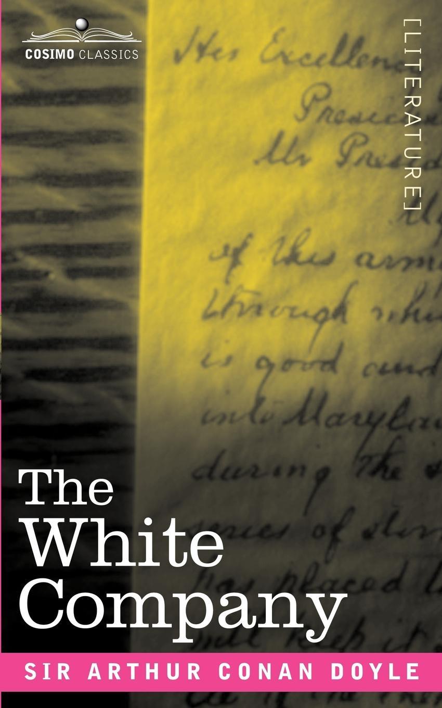 Arthur Conan Doyle The White Company