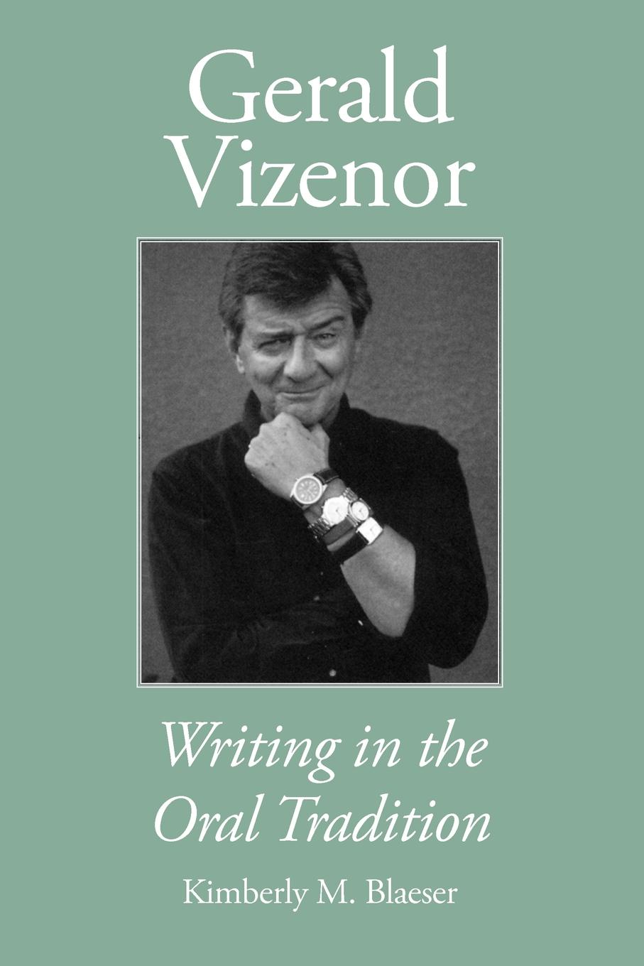 Kimberly M. Blaeser Gerald Vizenor. Writing in the Oral Tradition bakhtin the formal method in literary scholarship