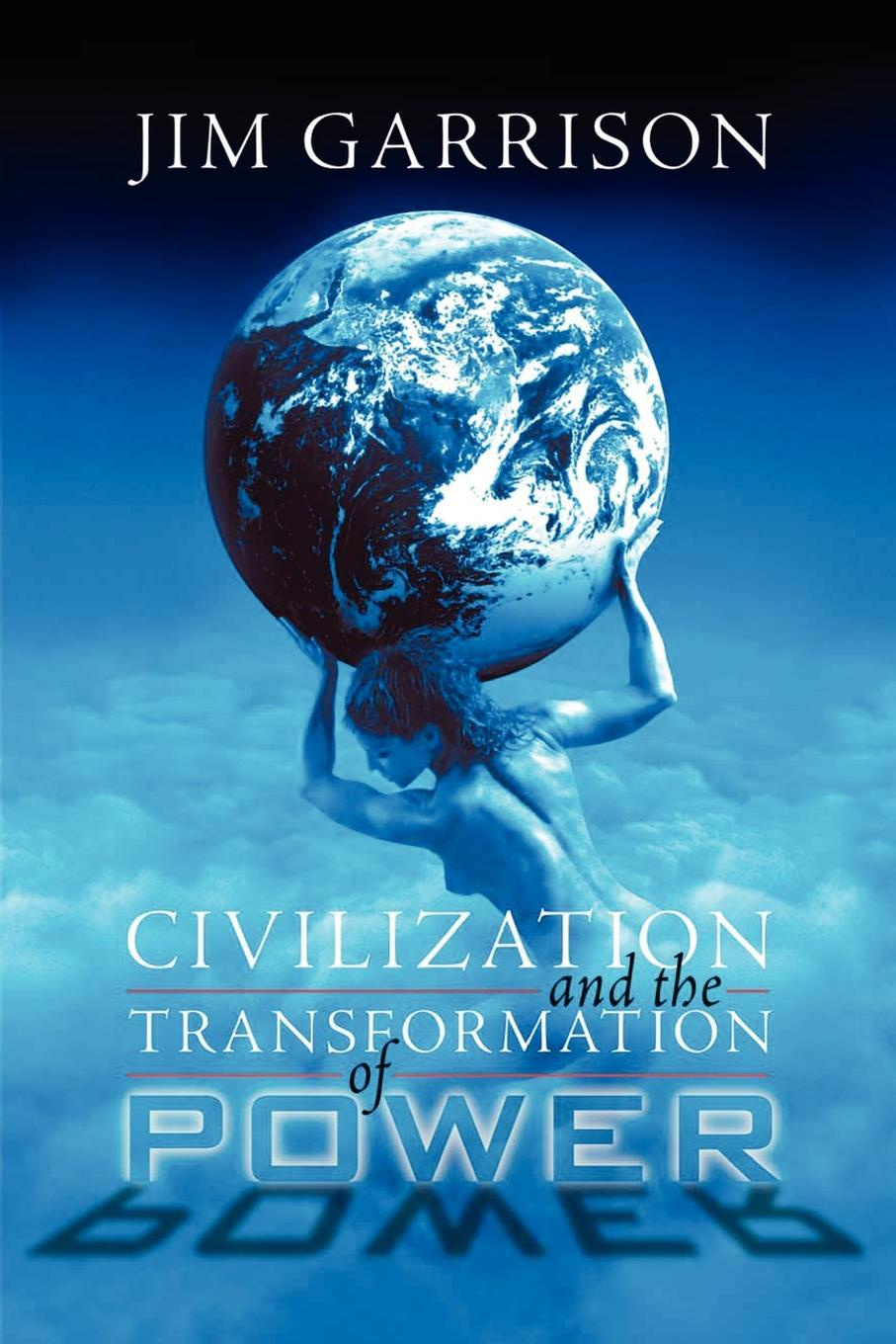 Фото - James A. Jr. Garrison Civilization and the Transformation of Power peter brown the rise of western christendom triumph and diversity a d 200 1000