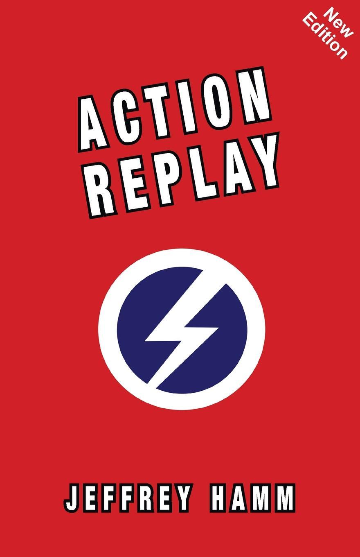 Jeffrey Hamm Action Replay the firebrand