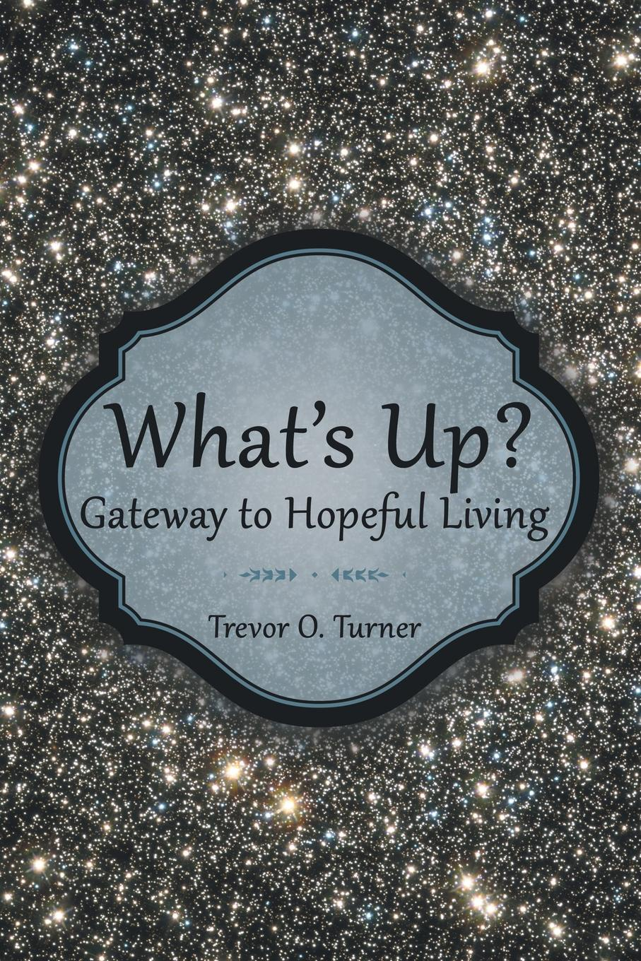 Trevor O. Turner What's Up?. Gateway to Hopeful Living linda rosenkrantz the brilliant book of baby names what's best what's hot and what's not
