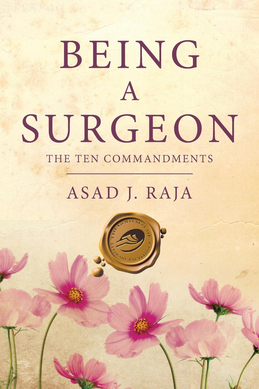 Asad J. Raja Being a Surgeon. The Ten Commandments heidi hormel the surgeon and the cowgirl