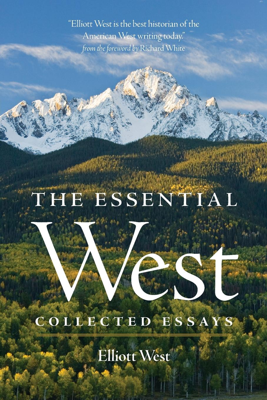 Фото - Elliott West The Essential West. Collected Essays katherine chandler the bird woman of the lewis and clark expedition a supplementary reader for first and second grades