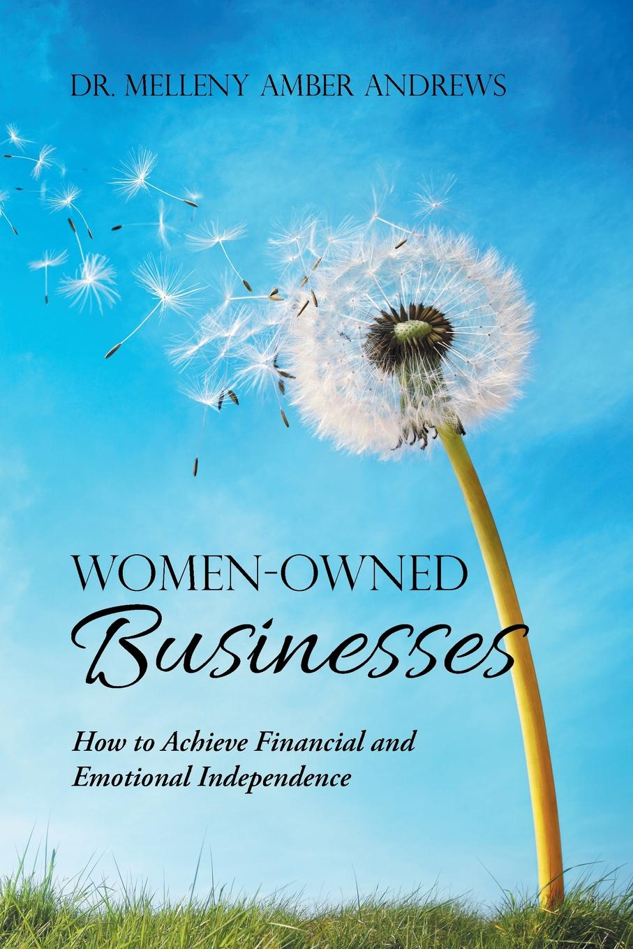 Dr. Melleny Amber Andrews Women-Owned Businesses. How to Achieve Financial and Emotional Independence r manju shree work life balance and life satisfaction of women critical care nurses