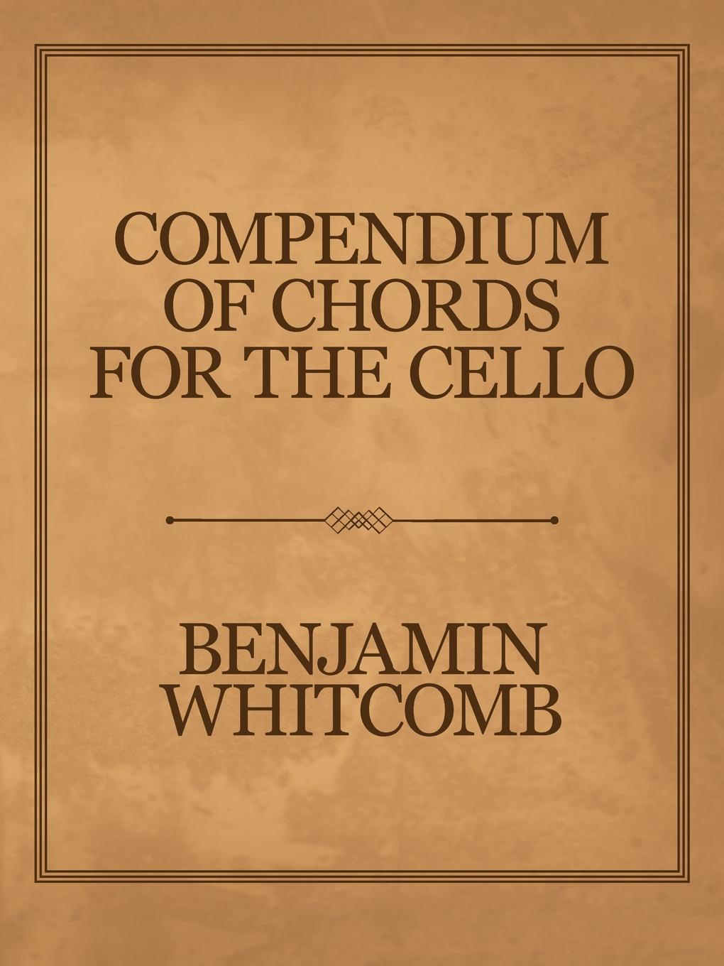 Benjamin Whitcomb Compendium of Chords for the Cello stella vienna standish are there chords in the harps of humanity