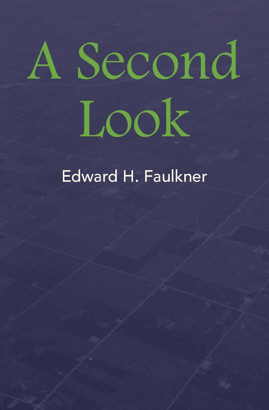 Edward H. Faulkner A Second Look