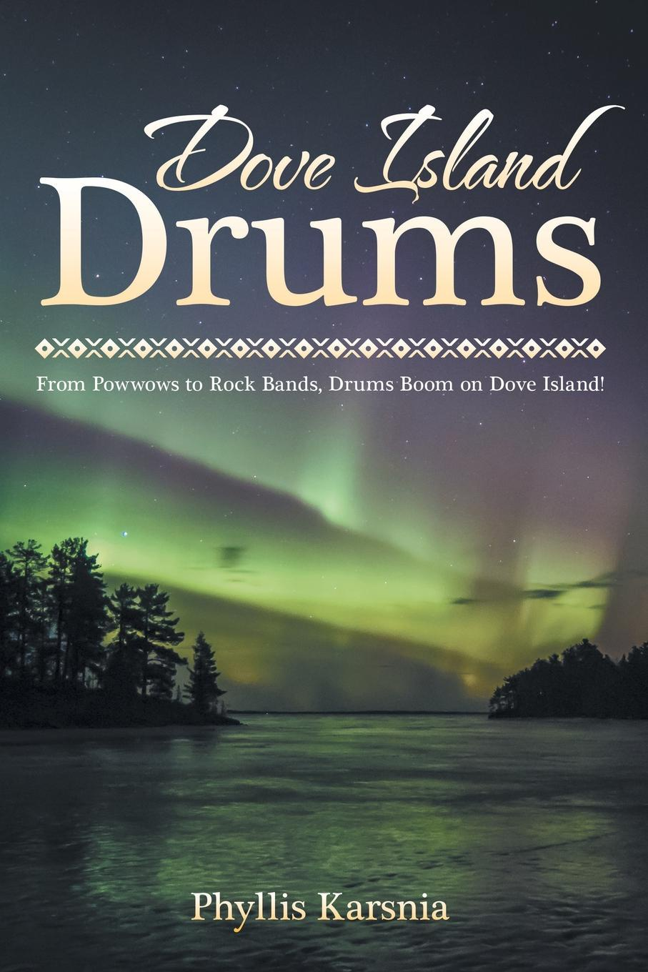 купить Phyllis Karsnia Dove Island Drums. From Powwows to Rock Bands, Drums Boom on Dove Island! по цене 1627 рублей