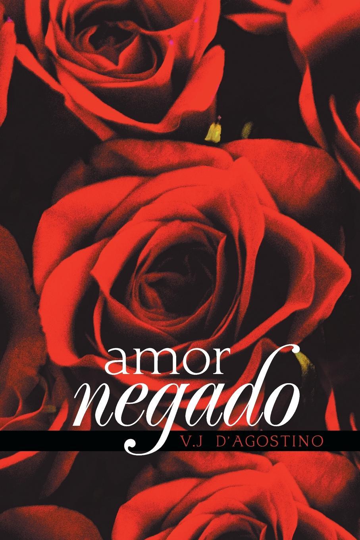 V.J D' Agostino Amor Negado teodoro baró amor con amor se paga comedia en un acto y en verso spanish edition