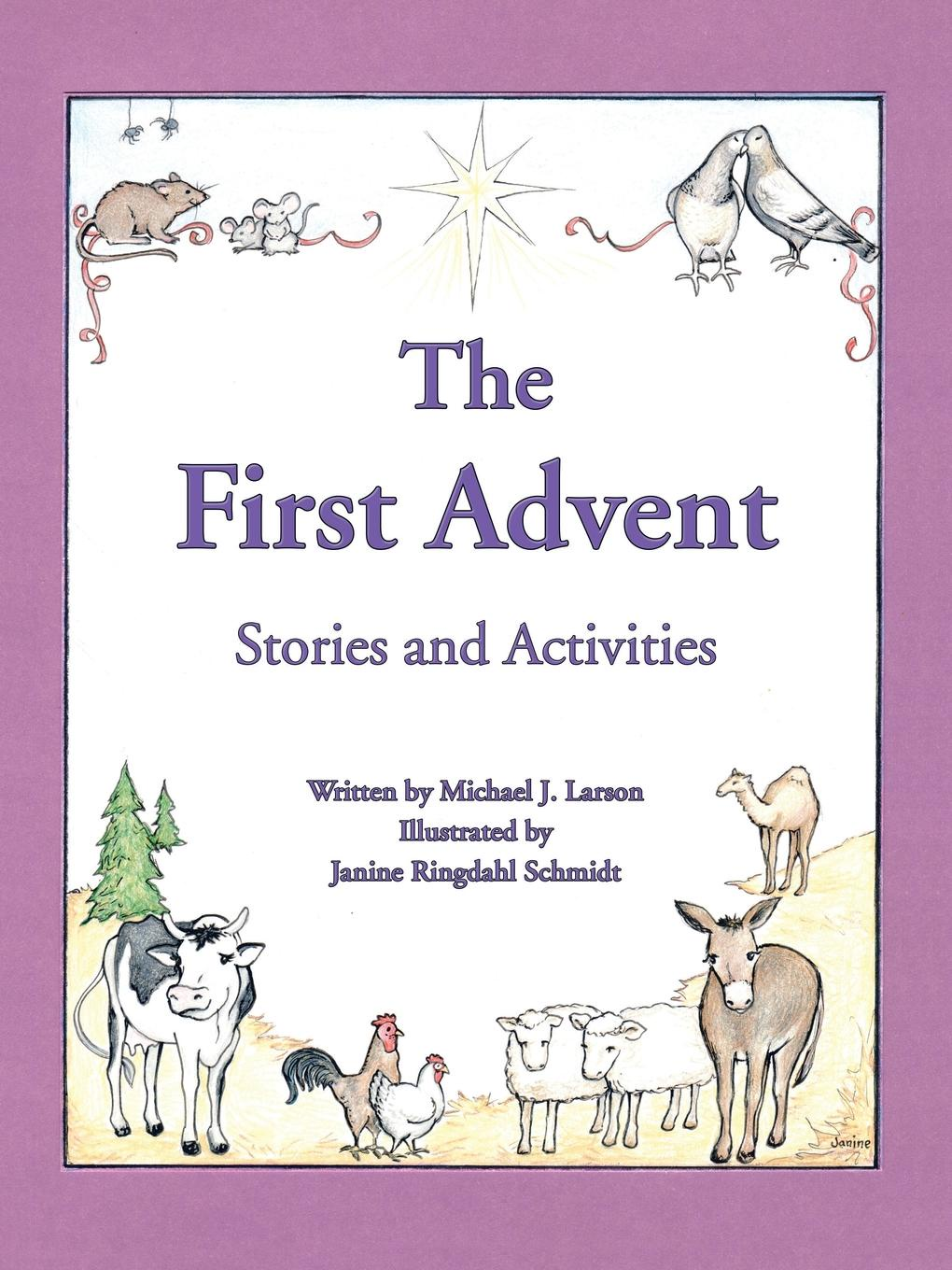 Michael J. Larson The First Advent. Stories and Activities