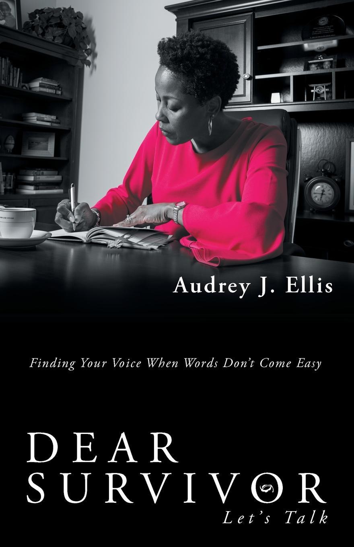 Audrey J. Ellis Dear Survivor. Let'S Talk glory in death