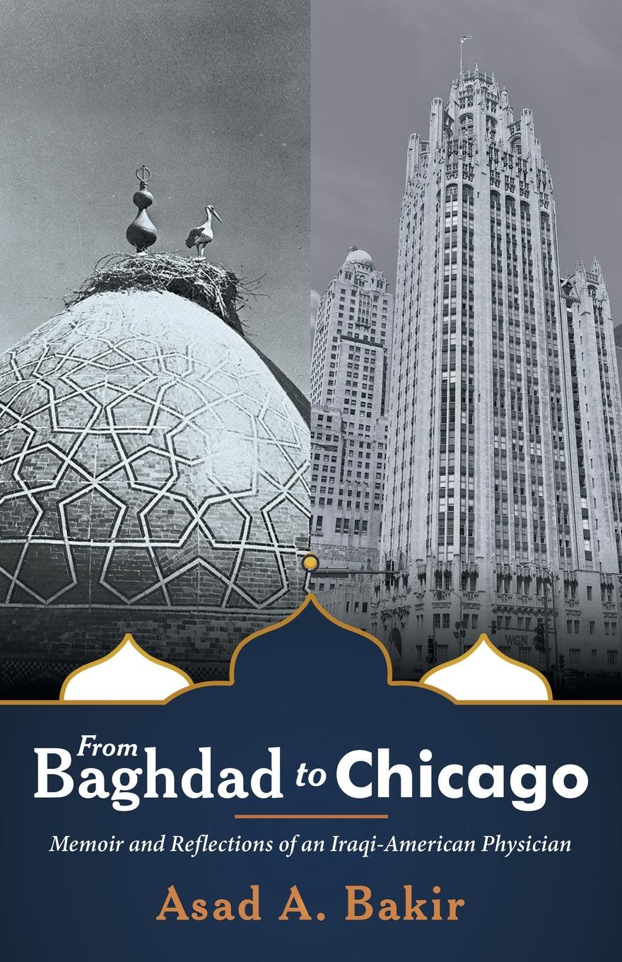 Asad A. Bakir From Baghdad to Chicago. Memoir and Reflections of an Iraqi-American Physician malcolm kemp extreme events robust portfolio construction in the presence of fat tails isbn 9780470976791