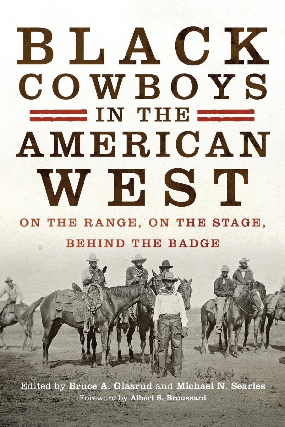 Black Cowboys in the American West. On the Range, on the Stage, behind the Badge sharon archer the man behind the badge