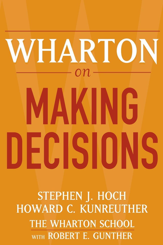 Hoch, Gunther, Kunreuther Wharton on Making Decisions P william wharton scumbler