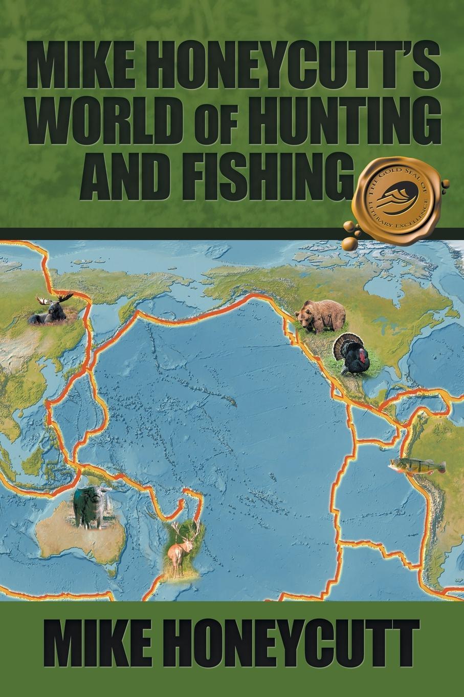 Mike Honeycutt Mike Honeycutt's World of Hunting and Fishing