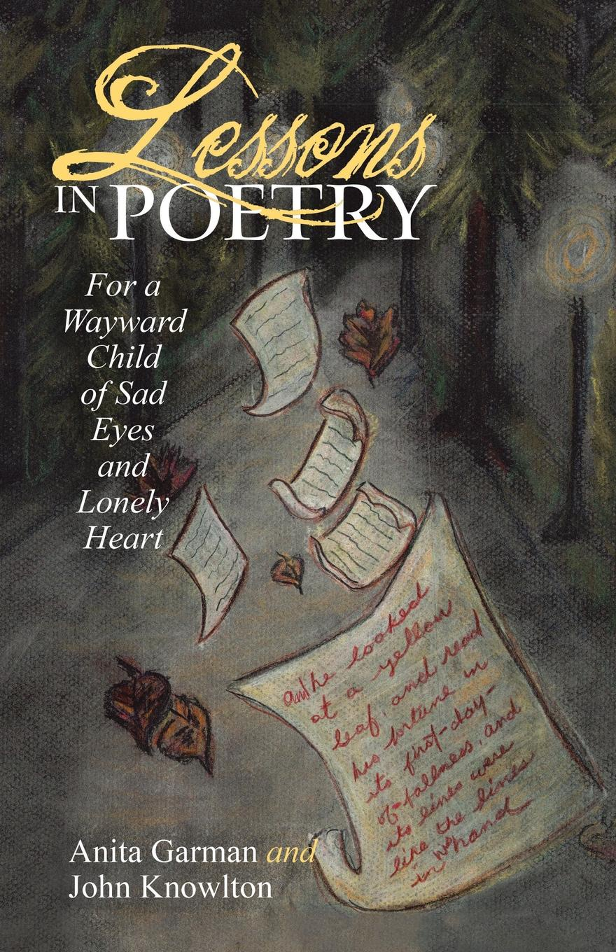 Anita Garman, John Knowlton Lessons in Poetry. For a Wayward Child of Sad Eyes and Lonely Heart a galaxy of her own amazing stories of women in space