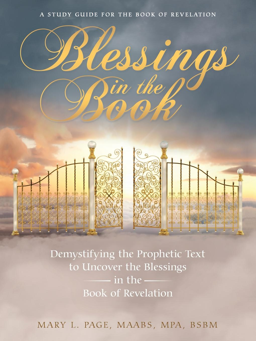 MAABS MPA BSBM Mary L. Page Blessings in the Book. Demystifying the Prophetic Text to Uncover the Blessings in the Book of Revelation mack smalley jr the crown the church the first the last revelation a study guide