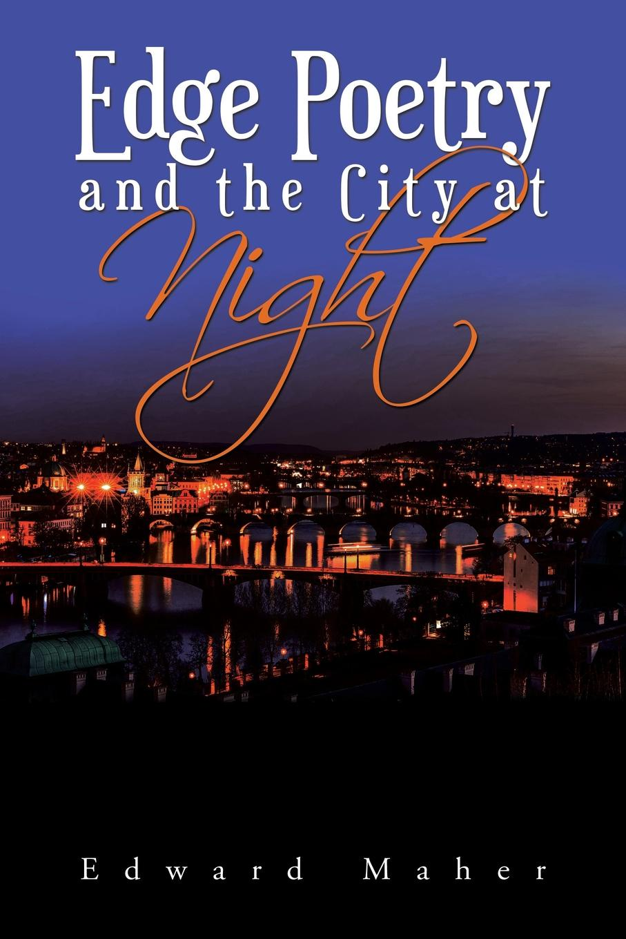 Edward Maher Edge Poetry and the City at Night