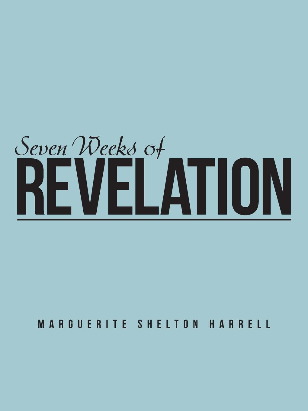 Marguerite Shelton Harrell Seven Weeks of Revelation nix g the keys to the kingdom book seven lord sunday
