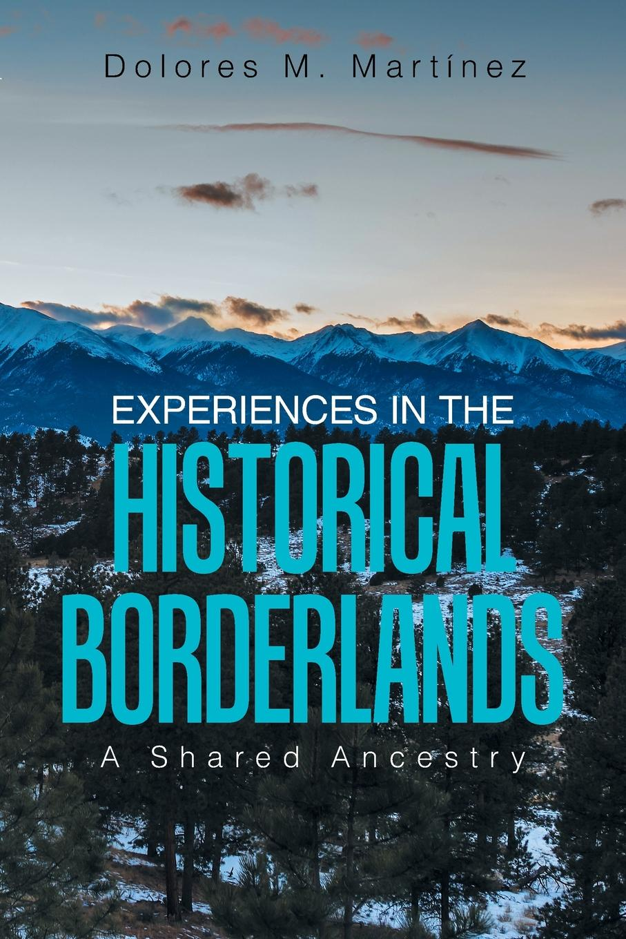 Dolores M. Martinez Experiences in the Historical Borderlands. A Shared Ancestry jean vipond in dolores kitchen