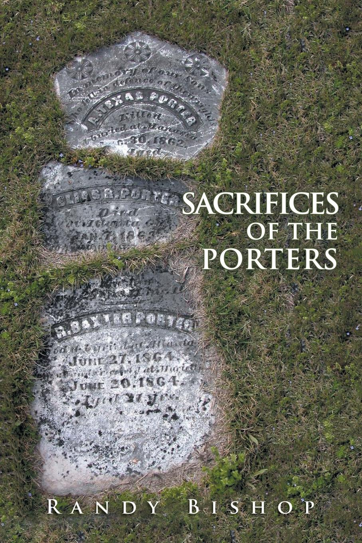 Randy Bishop Sacrifices of the Porters цена и фото